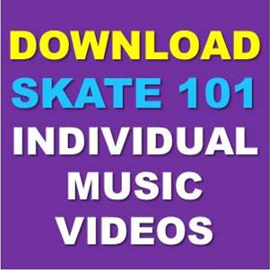 Download_Skate_101_Individual_Music_Videos